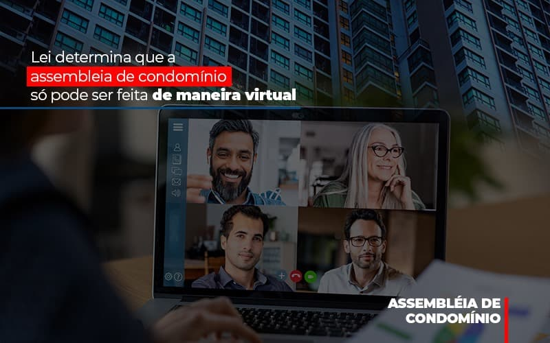 Lei Determina Que A Assembleia De Condominio So Pode Ser Feita De Maneira Virtual (1)