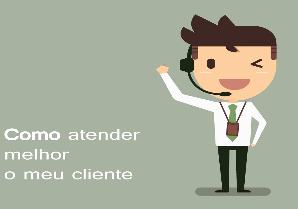 Como Atender Melhor O Cliente