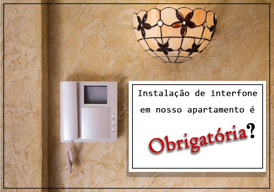 Instalação De Interfone é Obrigatória?