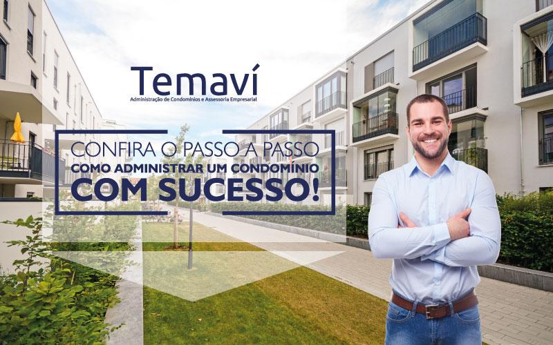 Confira O Passo A Passo Como Administrar Um Condomínio Com Sucesso!