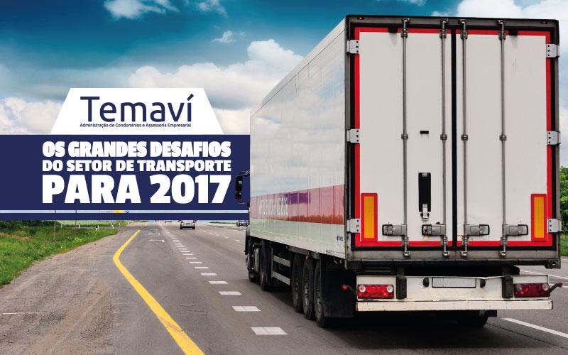 Os Grandes Desafios Do Setor De Transporte Para 2017
