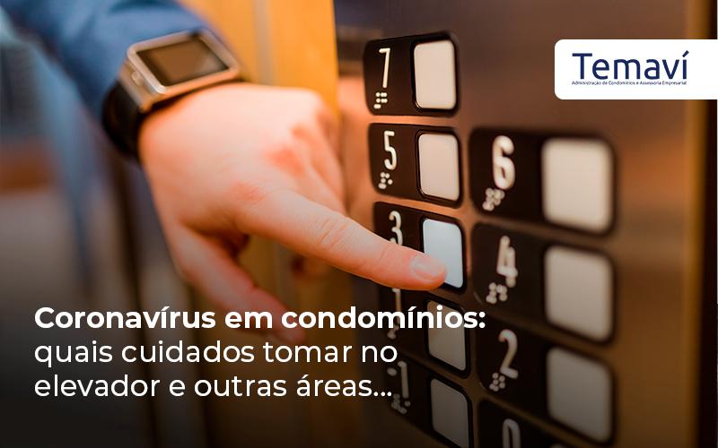 Coronavirus Em Condominios Quais Cuidados Tomartemavi