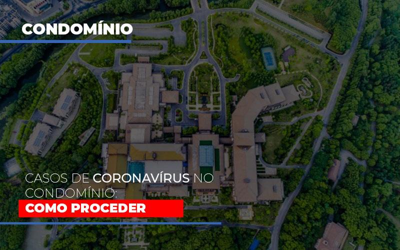 Casos De Coronavirus No Condominio Como Proceder