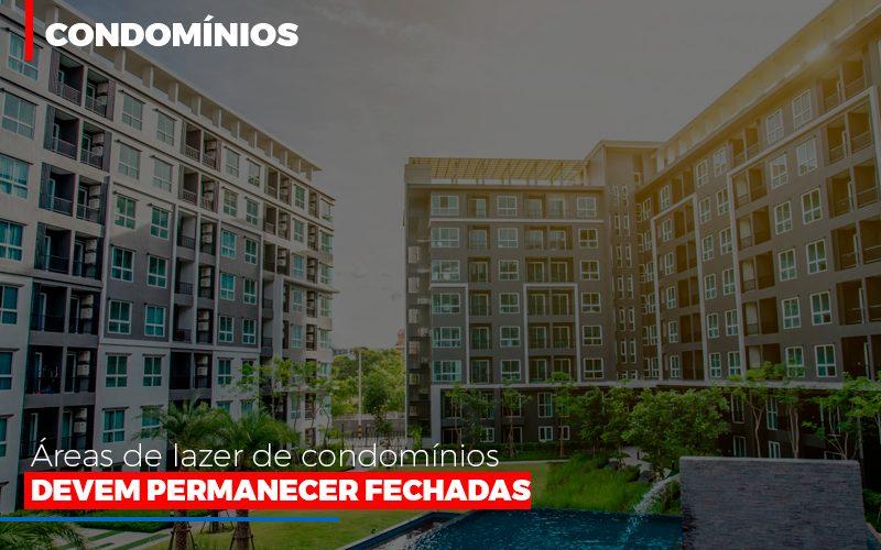 Areas De Lazer De Condominios Devem Permanecer Fechadas