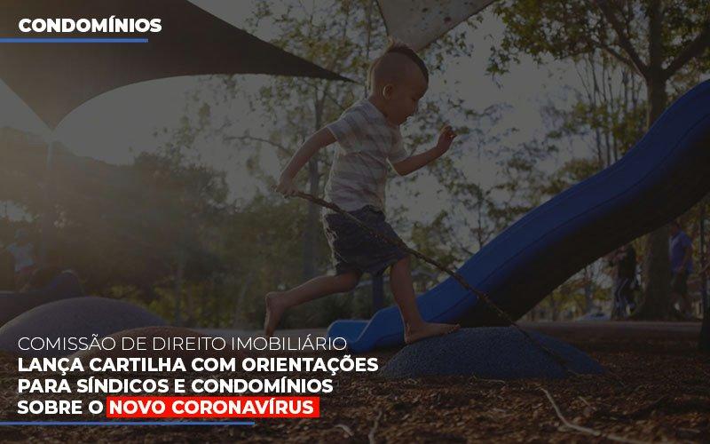 Comissao De Direito Imobiliario Lanca Cartilha Sobre Coronavirus