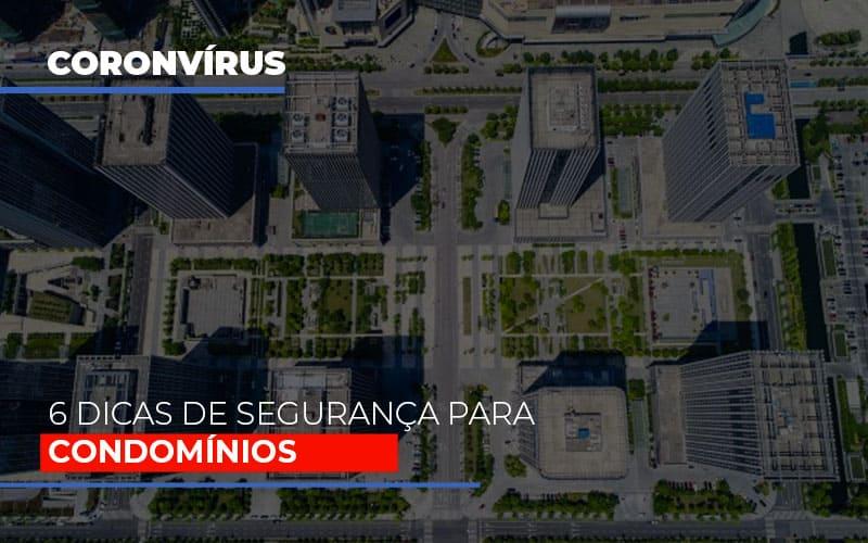 Coronavirus 6 Dicas De Seguranca Para Condominios
