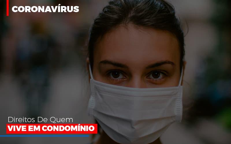 Coronavirus Direitos De Quem Vive Em Condominio