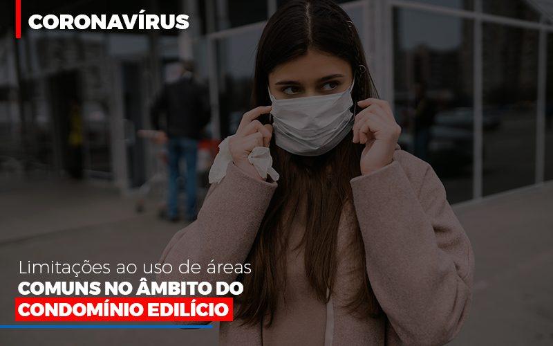 Coronavírus: Limitações Ao Uso De áreas Comuns No âmbito Do Condomínio Edilício