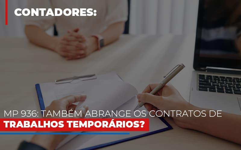 MP 936: Também Abrange Os Contratos De Trabalhos Temporários?
