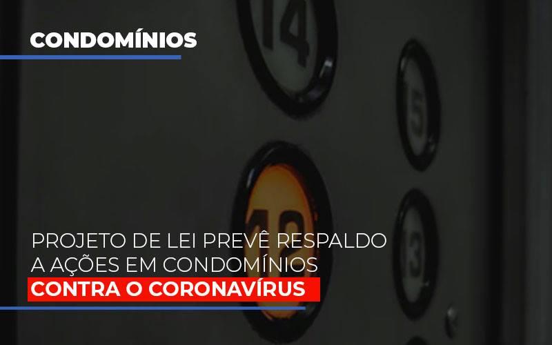 Projeto De Lei Preve Respaldo A Acoes Emergenciais Em Condominios Contra O Coronavirus