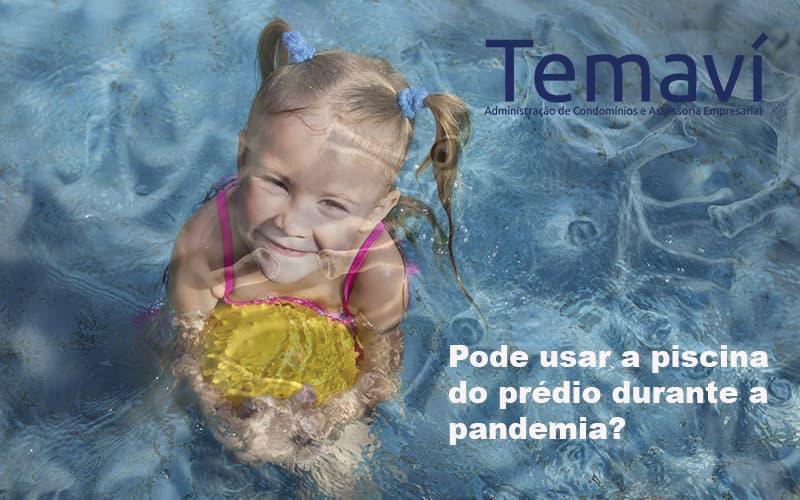 Pode Usar A Piscina Do Prédio Durante A Pandemia TEMAVI POST