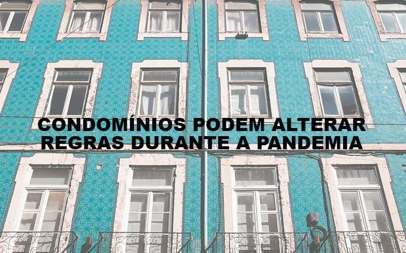 Condominios Podem Alterar Regras Durante A Pandemia