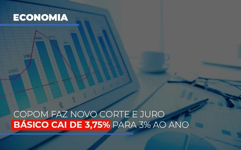 Copom Faz Novo Corte E Juro Básico Cai De 3,75% Para 3% Ao Ano