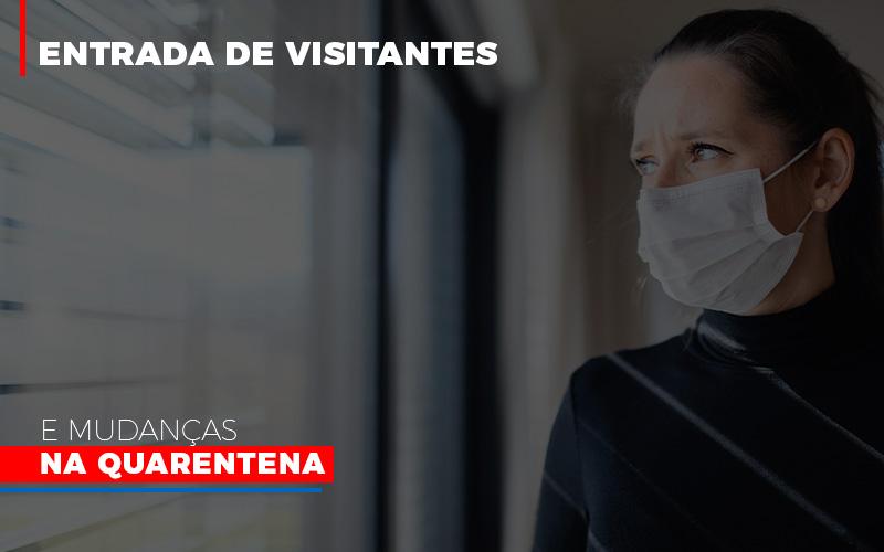 Entrada De Visitantes E Mudancas Na Quarentena 800×500