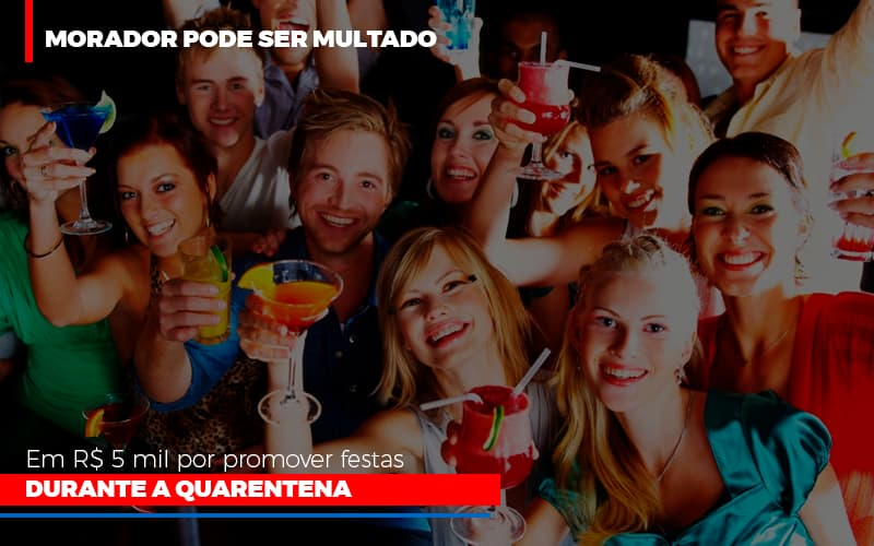 Morador Pode Ser Multado Em R$ 5 Mil Por Promover Festas Durante A Quarentena