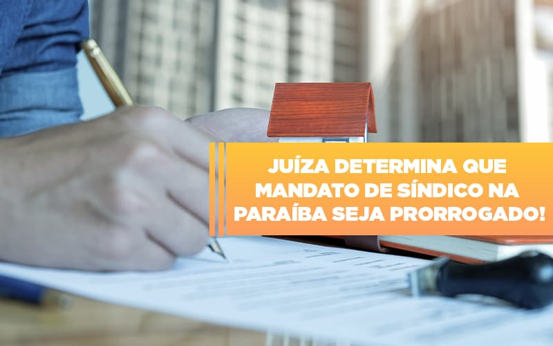 Juíza Determina Que Mandato De Síndico Na Paraíba Seja Prorrogado Blog