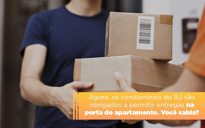 Lei Obriga Condominios A Permitir Entregas Na Porta Do Apartamento No Rj