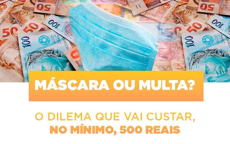 Mascara-ou-multa-o-dilema-que-vai-custar-no-minimo-500-reais
