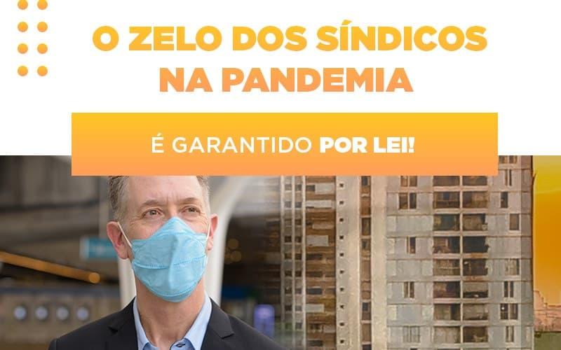 O Zelo Dos Síndicos Na Pandemia é Garantido Por Lei!