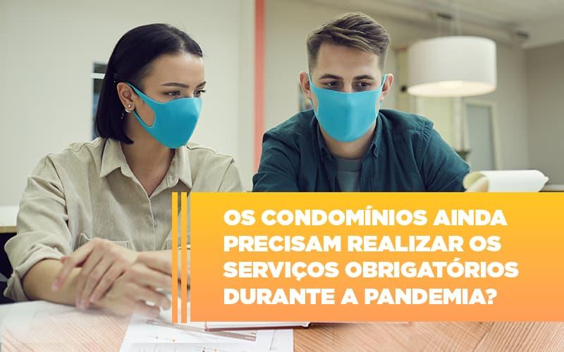 Os Condominios Ainda Precisam Realizar Os Servicos Obrigatorios Durante A Pandemia