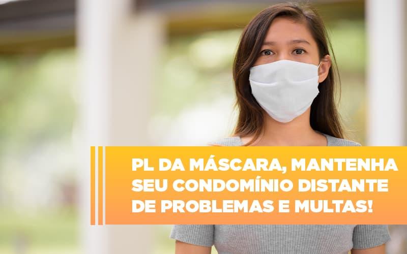 PL Da Máscara, Mantenha Seu Condomínio Distante De Problemas E Multas!