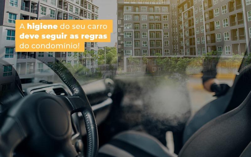 A Higiene Do Seu Carro Deve Seguir As Regras Do Condominio