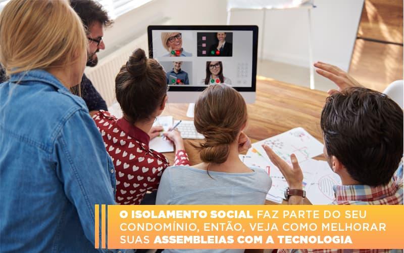O Isolamento Social Faz Parte Do Seu Condomínio, Então, Veja Como Melhorar Suas Assembleias Com A Tecnologia