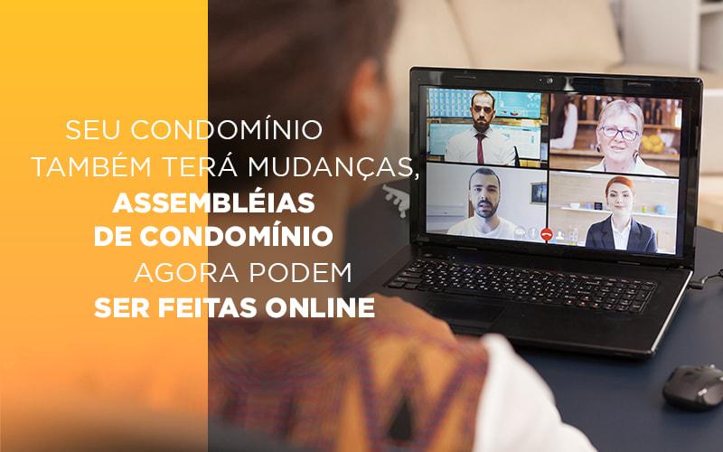 Seu Condomínio Também Terá Mudanças, Assembléias De Condomínio Agora Podem Ser Feitas Online