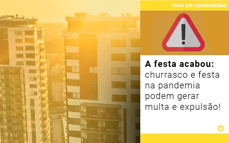 A Festa Acabou Churrasco E Festa Na Pandemia Podem Gerar Multa E Expulsao
