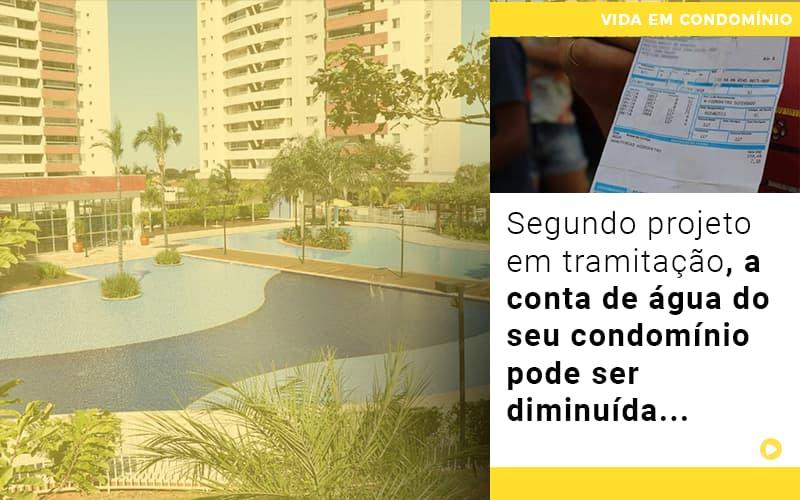 Segundo Projeto Em Tramitacao A Conta De Agua Do Seu Condominio Pode Ser Diminuida