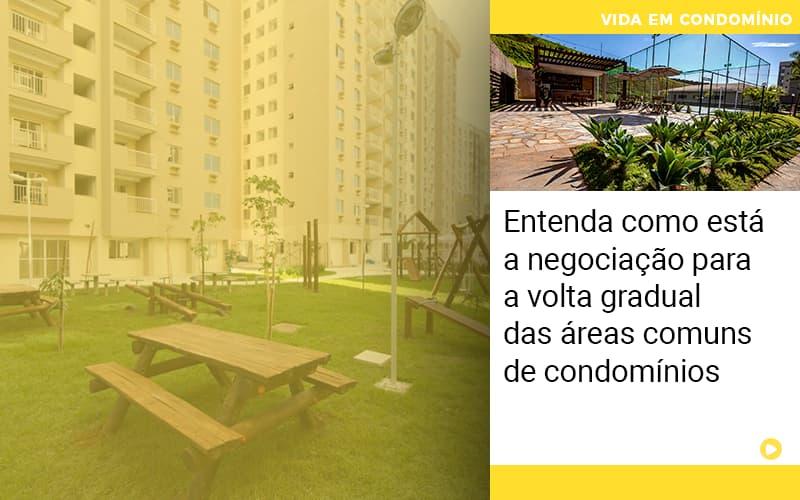 Entenda Como Esta A Negociacao Para A Volta Gradual Das Areas Comuns De Condominios