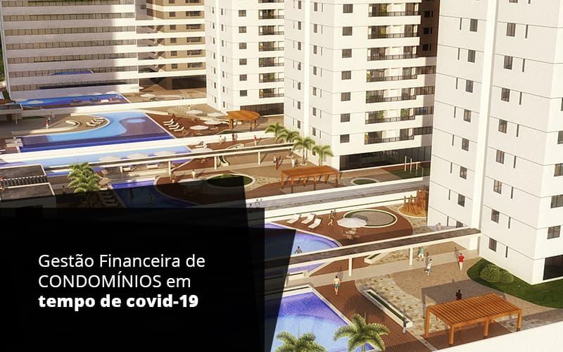 Gestao Financeira De Condominios Em Tempo De Covid 19