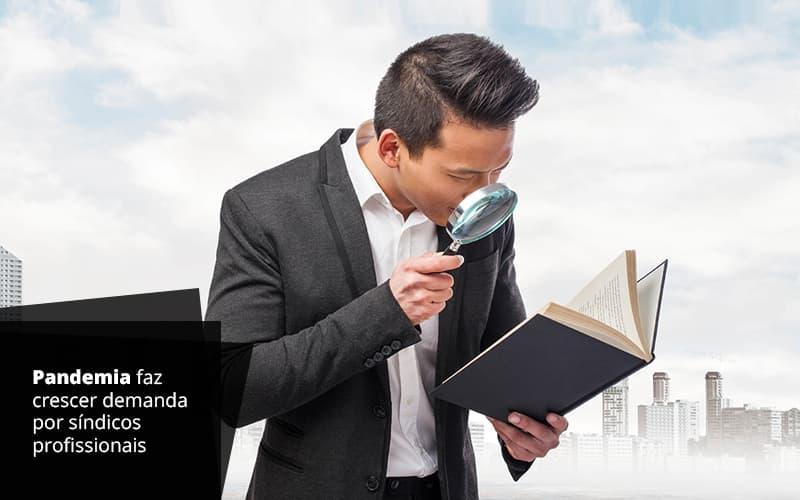 PANDEMIA FAZ CRESCER DEMANDA POR SINDICOS PROFISSIONAIS – POST (1)