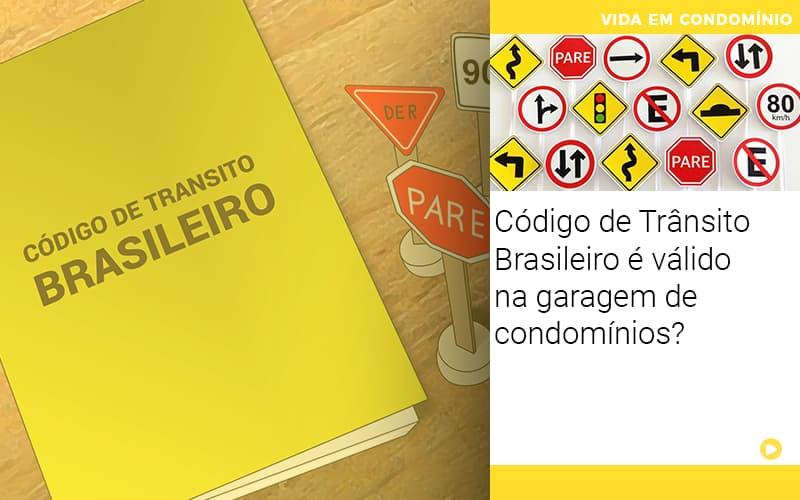 Codigo De Transito Brasileiro E Valido Na Garagem De Condominios