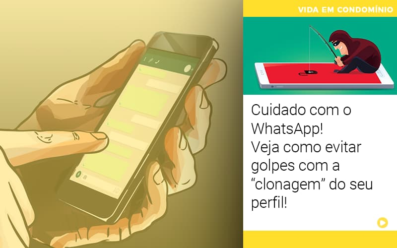 Cuidado Com O Whatsapp Veja Como Evitar Golpes Com A Clonagem Do Seu Perfil