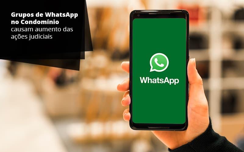 Grupos De WhatsApp No Condomínio Causam Aumento Das Ações Judiciais