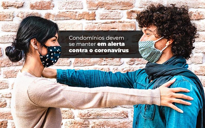 Condomínios Devem Se Manter Em Alerta Contra O Coronavírus