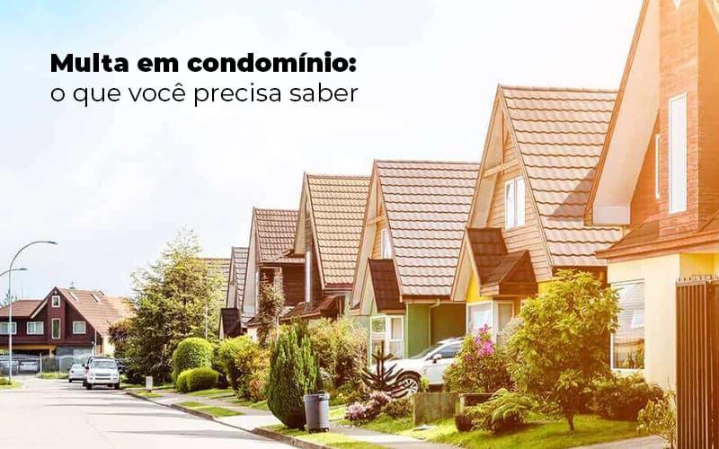 MULTA EM CONDOMINIO O QUE VOCE PRECISA SABER – POST (1)