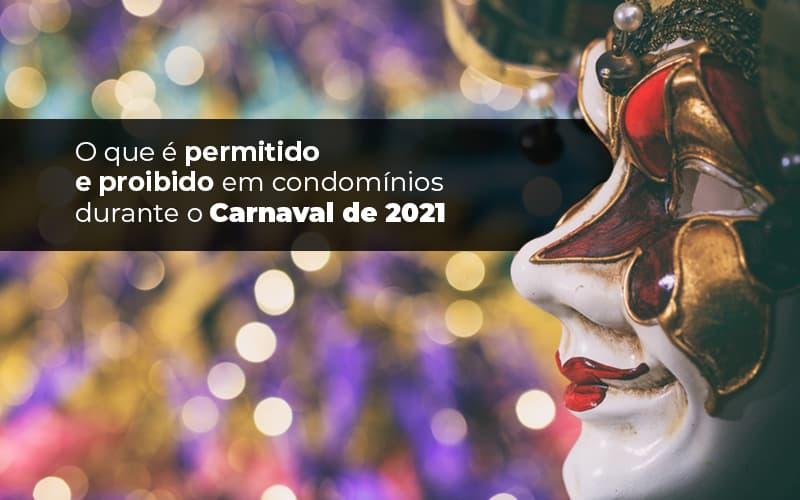 O Que é Permitido E Proibido Em Condomínios Durante O Carnaval De 2021
