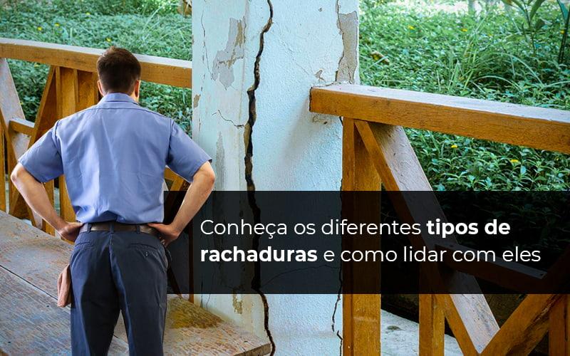 CONHECA OS DIFERENTES TIPOS DE RACHADURAS E COMO LIDAR COM ELES – POST (1)
