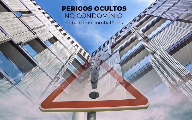 PERIGOS OCULTOS NO CONDOMINIO SAIBA COMO COMBATELOS  POST (1)