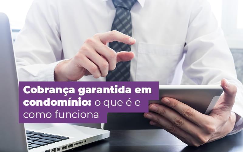 COBRANCA EM CONDOMINIO O QUE E E COMO FUNCIONA – POST (1)