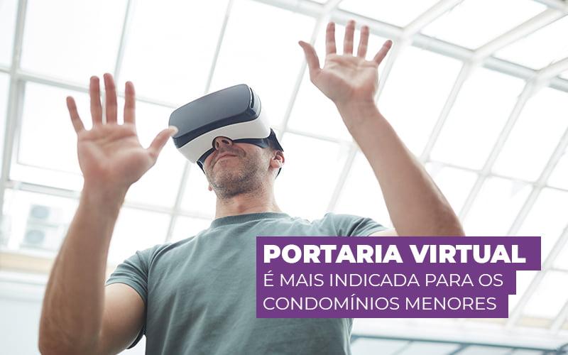 Portaria Virtual é Mais Indicada Para Os Condomínios Menores