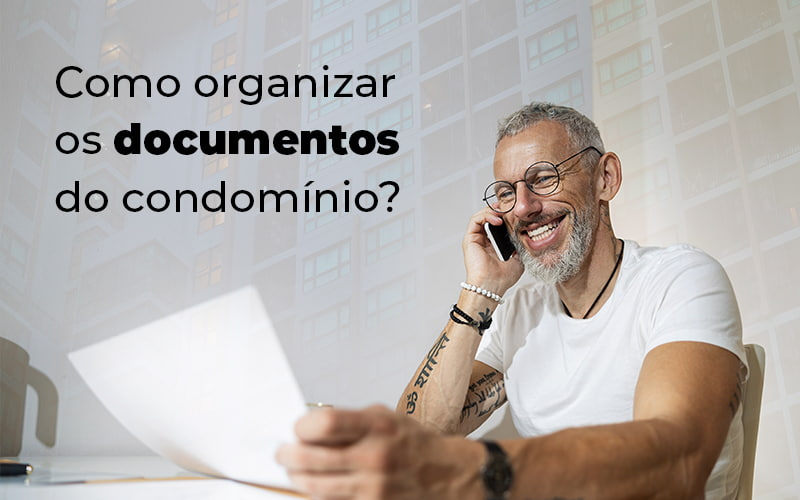 COMO ORGANIZAR OS DOCUMENTOS DO CONDOMINIO – BLOG (1)