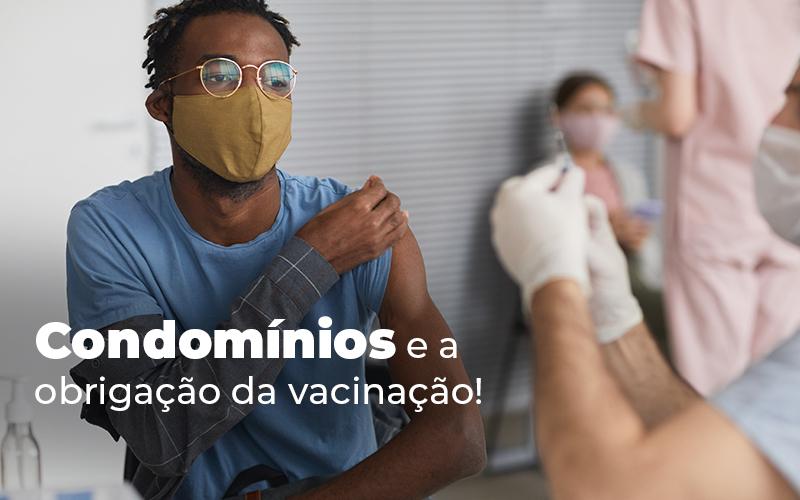 Condomínios E A Obrigação Da Vacinação