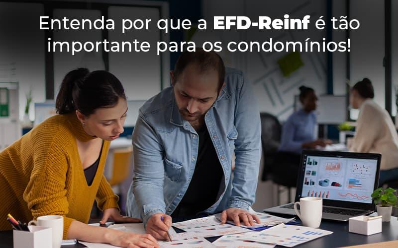 Entenda Por Que A EFD-Reinf é Tão Importante Para Os Condomínios